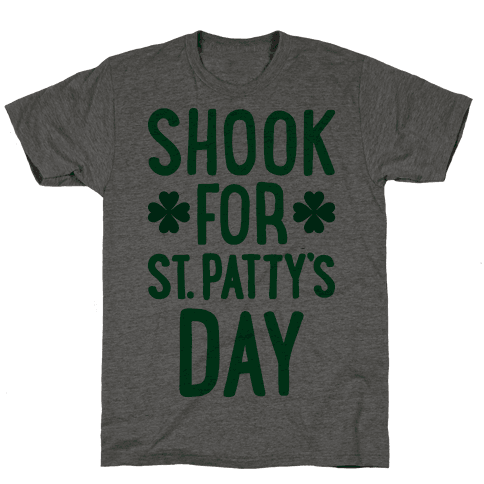 Shook For St. Patty's Day Mens T-Shirt