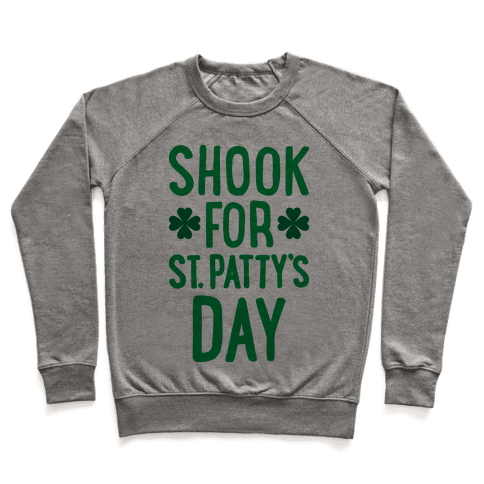 Shook For St. Patty's Day Pullover