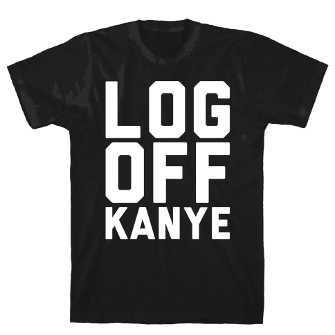 Log Off Kanye Parody White Print Mens T-Shirt