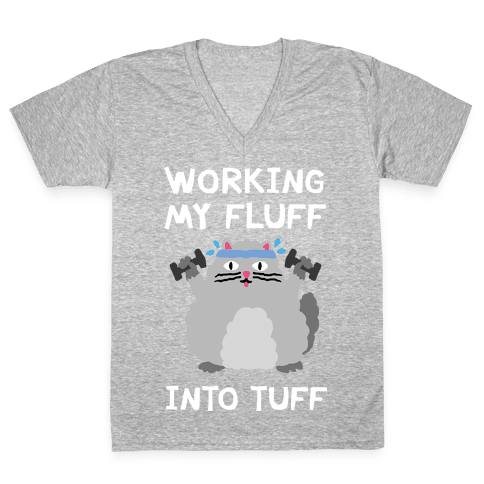 Working My Fluff Into Tuff Cat V-Neck Tee Shirt