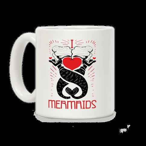 I Love Mermaids Coffee Mug