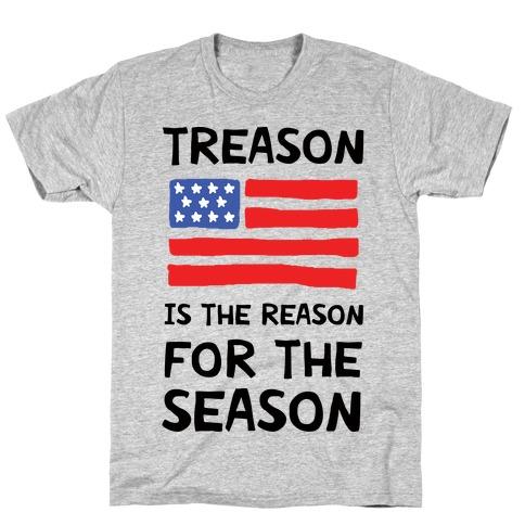 Treason Is The Reason For The Season T-Shirt