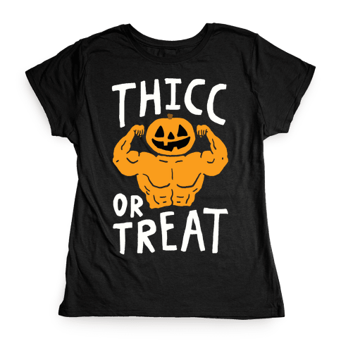 Thicc Or Treat Halloween Womens T-Shirt