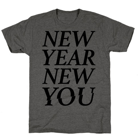 New Year New You Parody T-Shirt