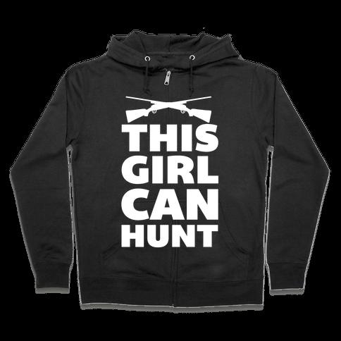 This Girl Can Hunt Zip Hoodie