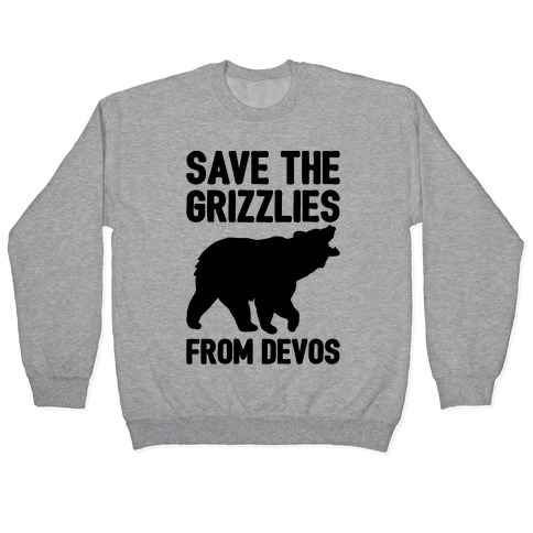 Save The Grizzlies From DeVos Pullover