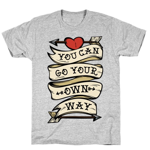 You Can Go Your Own Way Wanderlust T-Shirt
