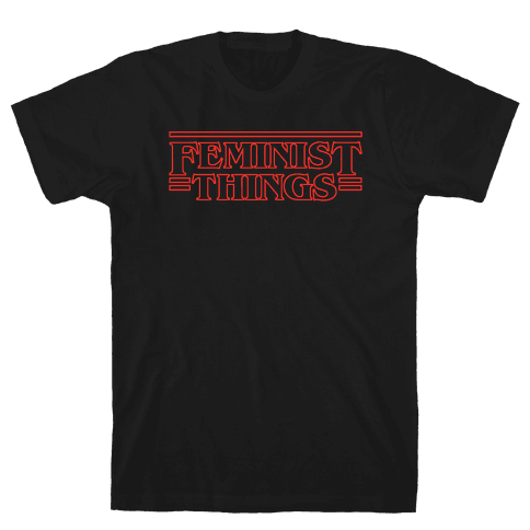 Feminist Things Mens T-Shirt
