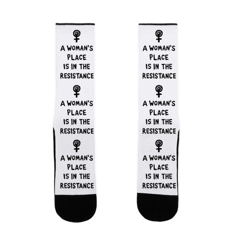 A Woman's Place Is In The Resistance Sock
