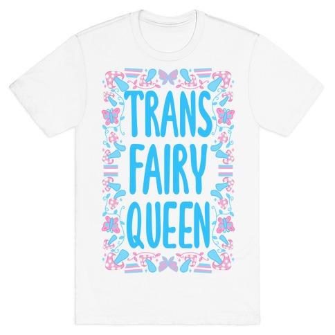 Trans Fairy Queen T-Shirt