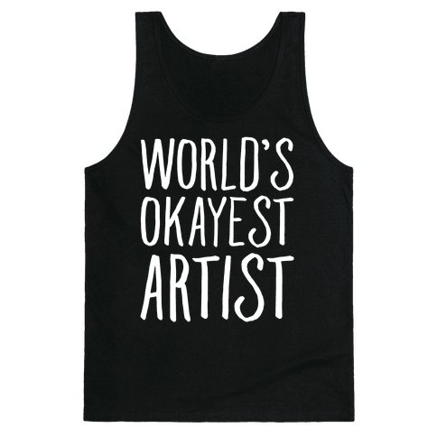 World's Okayest Artist Tank Top