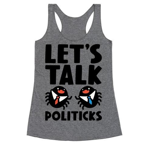 Let's Talk Politicks Parody Racerback Tank Top