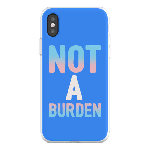 Trans People Are Not a Burden Phone Flexi-Case