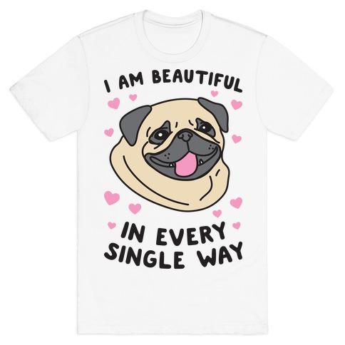 I Am Beautiful Pug Mens T-Shirt