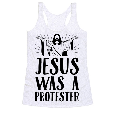 Jesus Was A Protester Racerback Tank Top