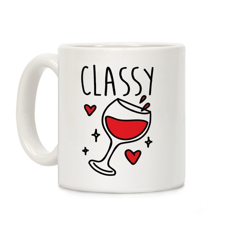 Classy Bitches Mug 1 Coffee Mug