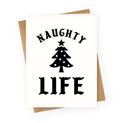 Naughty Life Greeting Card