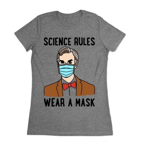 Science Rules Wear A Mask Womens T-Shirt