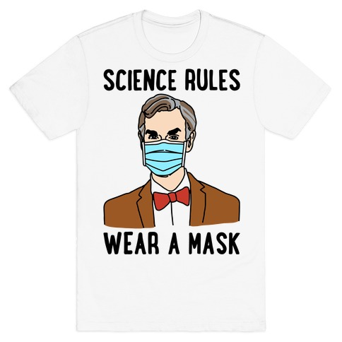 Science Rules Wear A Mask T-Shirt
