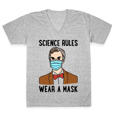 Science Rules Wear A Mask V-Neck Tee Shirt