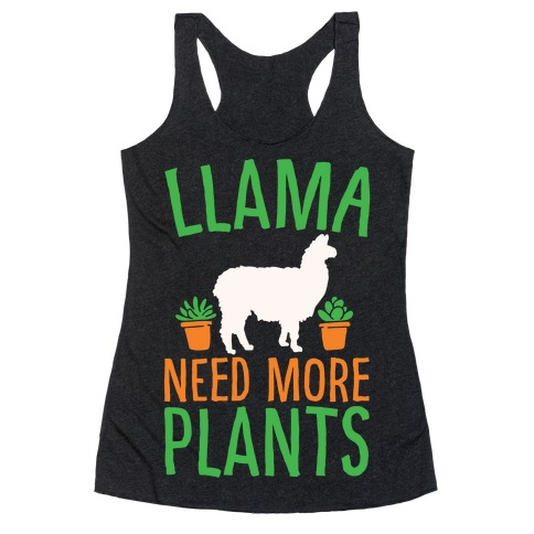 Llama Need More Plants White Print Racerback Tank Top