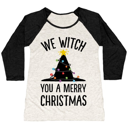 We Witch You A Merry Christmas Baseball Tee