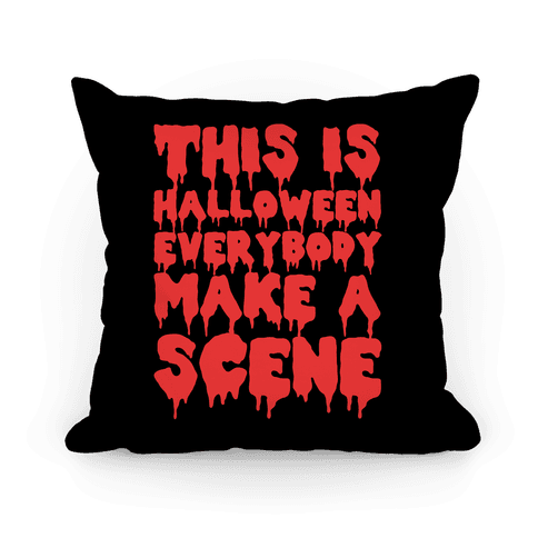 This Is Halloween Everybody Make A Scene Pillow