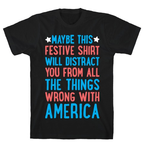0e33da7c6b Festive American Distraction T-Shirt | LookHUMAN