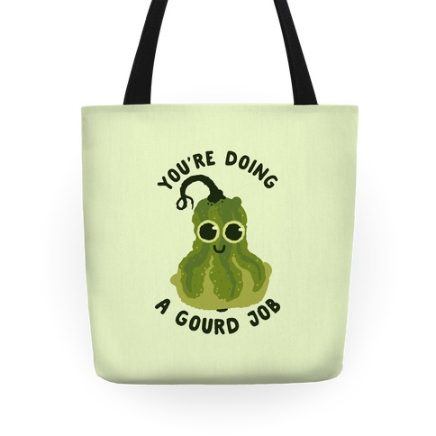 You're Doing a Gourd Job Tote