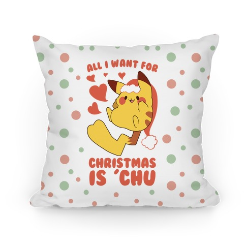 All I Want for Christmas Is 'Chu Pillow