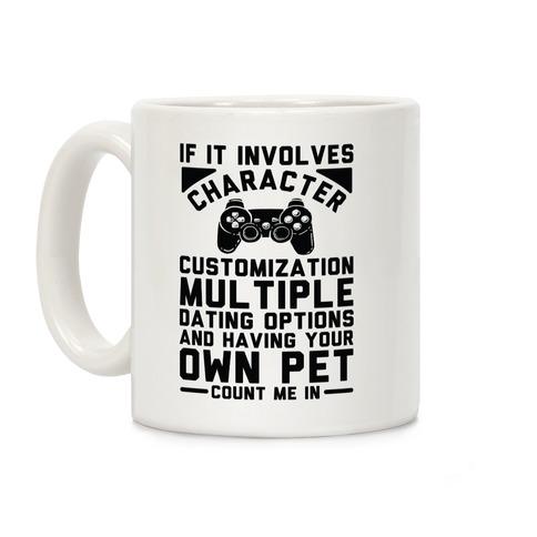 If It Involves Character Customization Coffee Mug