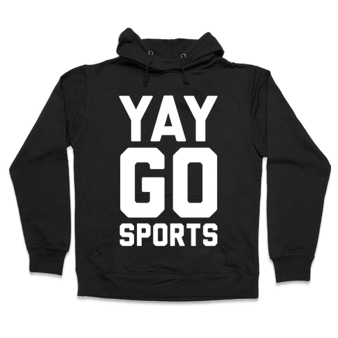 Yay Go Sports Hooded Sweatshirt