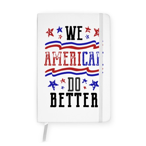 We AmeriCAN Do Better Notebook