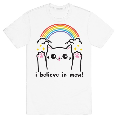 I Believe In Mew! Cat T-Shirt