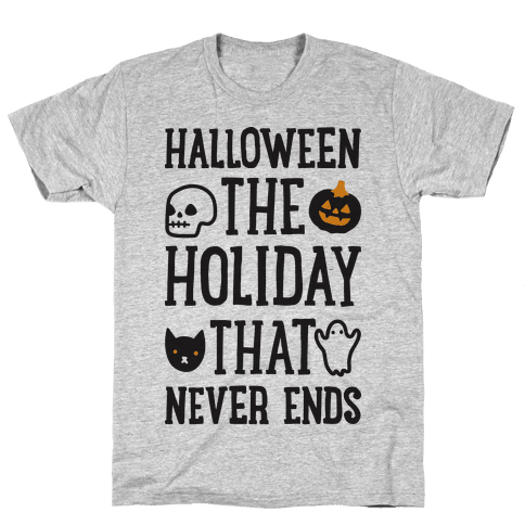 Halloween The Holiday That Never Ends Mens T-Shirt