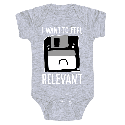I Want to Feel Relevant (Floppy Disk) Baby Onesy