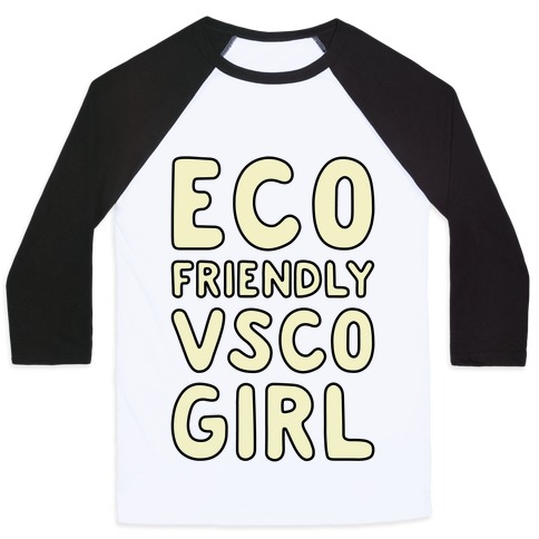 Eco Friendly VSCO Girl Baseball Tee