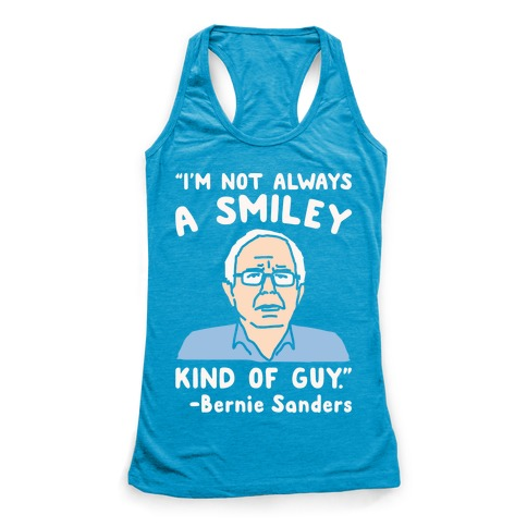 I'm Not Always A Smiley Kind of Guy Bernie Sanders Quote White Print Racerback Tank Top
