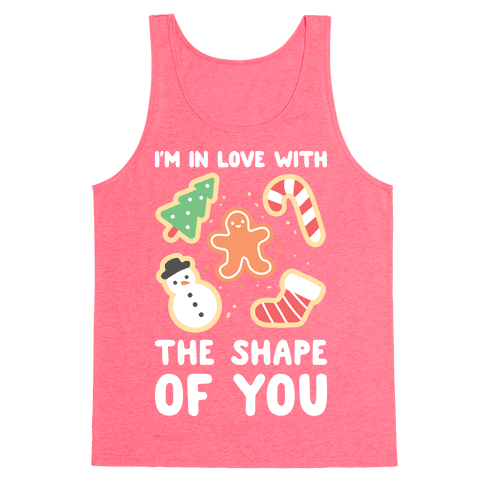 I'm In Love With The Shape Of You (Christmas Cookies) Tank Top