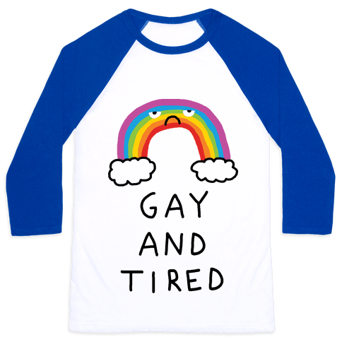 Gay And Tired Baseball Tee