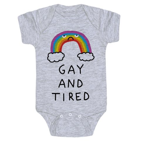 Gay And Tired Baby Onesy