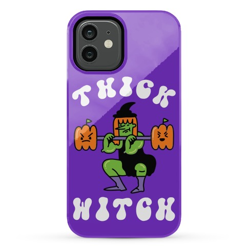 Thick Witch (Workout Witch) Phone Case