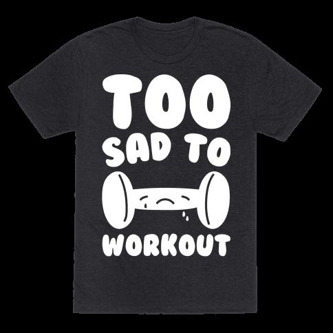 Too Sad To Workout White Print