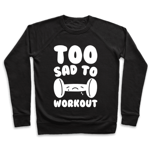 Too Sad To Workout White Print Pullover