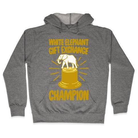 White Elephant Gift Exchange Champion Hooded Sweatshirt
