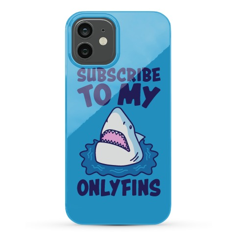 Subscribe To My Onlyfins Shark Parody Phone Case