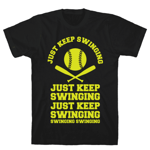 Just Keep Swinging Mens T-Shirt