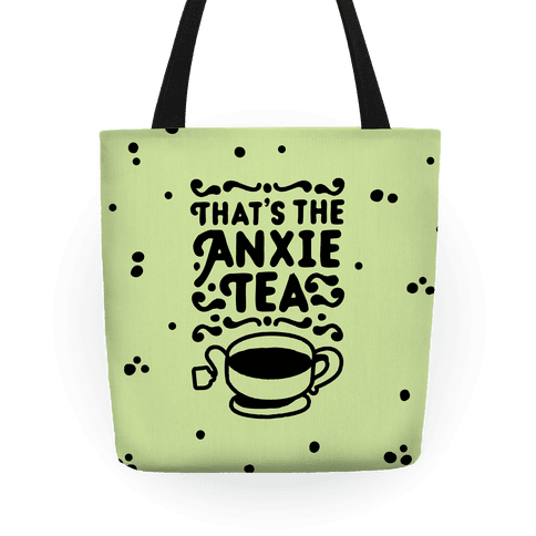 That's The AnxieTEA Tote