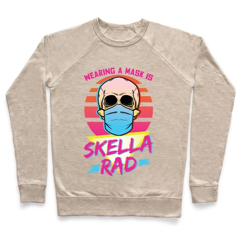 Wearing A Mask Is Skella Rad Pullover