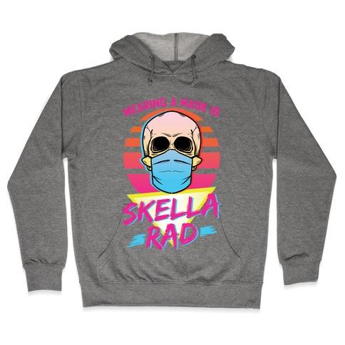 Wearing A Mask Is Skella Rad Hooded Sweatshirt
